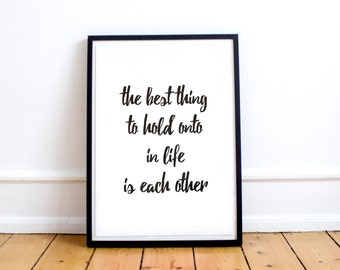 Motivational Print The Best Thing To Hold Onto In life Is Each Other, Wall Art, Printable Poster Wall Art, Typography Printable Motivational