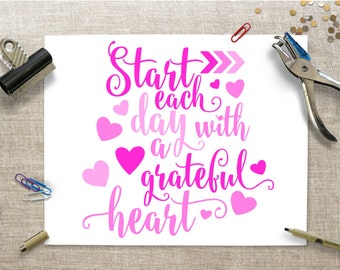 Start Each Day With A Grateful Heart SVG - Grateful - Positive Quote - Hearts - Cricut - Silhouette - Instant Download