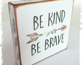 Be kind Be brave...