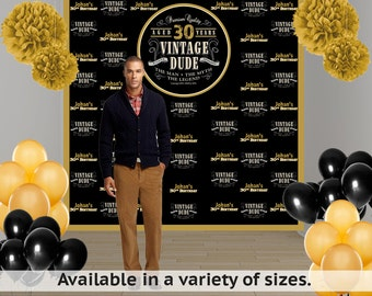 Vintage Dude Party Personalized Photo Backdrop, Milestone Photo Backdrop- 30th Birthday Photo Backdrop - Custom Backdrop- Step and Reapet