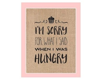 SALE 48 HOUR SHIPMENT: 8x10 Burlap Kitchen Print.  Sorry for what I said when I was hungry