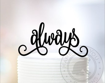 Always Cake Topper - 12-233