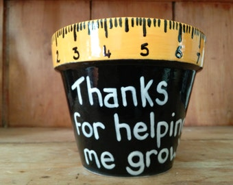 Indoor Plant Pot Teachers Gift Thanks for Helping Me Grow can be Personalised Other Designs Available