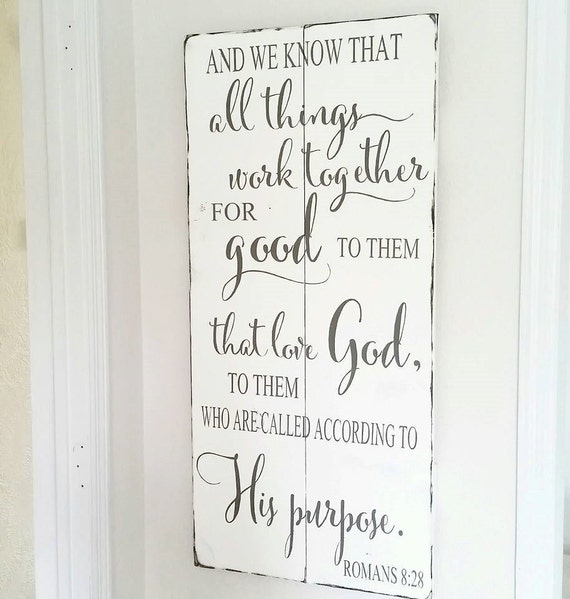 Romans 8 :28 Wood Sign {Customizable}