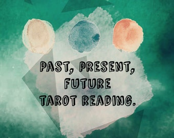 Past, Present, Future Tarot Reading.