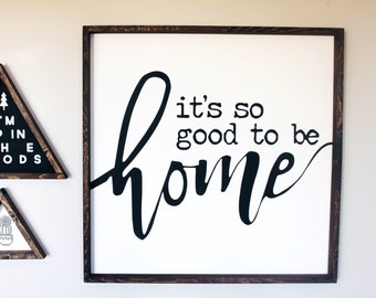 Larger Size - It's So Good To Be Home 28x28