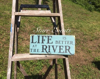 Life is better at the river sign. Camping signs. Rustic sign. Distressed signs. Primitive signs  Rustic decor