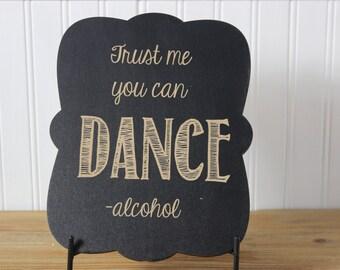 chalkboard, laser engraved,frame-able chalkboard,wedding sign,trust me you can dance,wedding decoration,bride to be