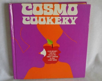 Cosmo Cookery, Cosmopolitan, Helen Gurley Brown, Gourmet Meals from the First Drink to the Last Kiss, Vintage Cook Book, 1970s
