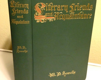 Literary Friends and Acquaintance - WD Howells 1901 1st Edition Beautiful Cover