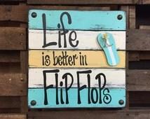 SIGN Life is better in FLIP FLOPS Reclaimed wood Wall Beach House Ocean Summer Lake Wooden Home Pallet Decor Coral Caribbean Teal Cream Sun