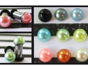 Precious Pearls on a Stainless Steel wedding EAR TUNNELS you pick the color and plug gauge size - 12g, 8g, 6g aka 2mm, 3mm, 4mm