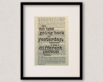 """Alice In Wonderland - Book Quote Print - Inspirational Quote - Birthday Gift - """"It's no use going back to yesterday"""""""
