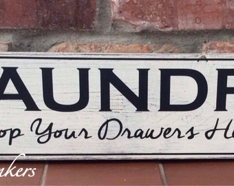 Drop your drawers here. Laundry sign. Laundry room sign. Painted wood sign
