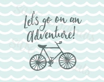 Adventure SVG Let's go on an adventure Bicycle SVG Vector File. So many uses! Cricut Explore and more. Adventure Outdoors Mountains SVG