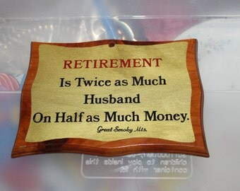 Definition of Retirement - RETIREMENT is Twice as Much Husband on Half as Much Money, Sign to Hang in The Home as Decoration, Funny, NICE