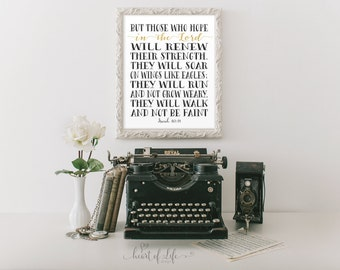 Printable art, bible verse art print, Scripture art print Isaiah 40 31 Scripture wall art print Bible verse print Those who hope in the Lord
