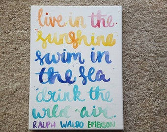 Live in the sunshine Swim in the Sea Drink the Wild Air Wall Hanging Spring Canvas Quote Art Home Decor Sign Dorm Summer on Canvas Summer
