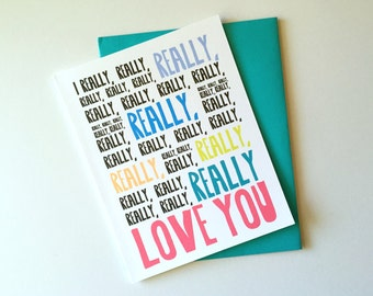 I Really Really Really Love You // Single Card + Envelope // Love Card //