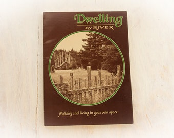 "Vintage Book ""Dwelling by River On Making Your Own"" (Walden, 1977)  70's Counter Culture, Lifestyle, Off the Grid, Tiny Homes"