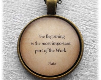 """Plato """"The beginning is the most important part of the work."""" Pendant and Necklace"""