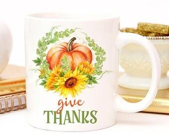 Coffee Mug Give Thanks Pumpkin Autumn Coffee Cup - Pumpkins and Sunflowers - Fall Coffee Mug