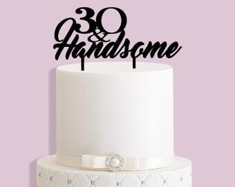 30 & Handsome Cake Topper