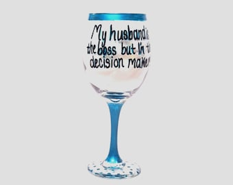 My husband is the boss, but I'm the decision maker