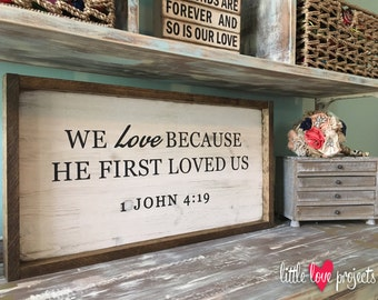 Rustic Decor Bible Quote Handmade Wood Sign 1 John 4:19 Love and Religion