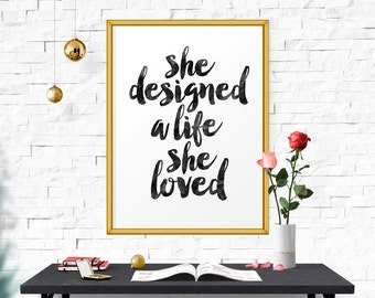 She Designed A Life She Loved, Motivational Print, Typography Poster, Inspirational Print, Girls Art, Watercolor Printable quote, Wall Decor