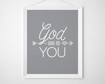 God Gave Me You, Gray Master Bedroom, Gray Printable Art, Christian Decor, Art for Master Bedroom, Marriage Quote, Gray and White, Art Print