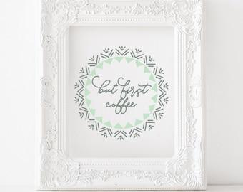 But first coffee print,but first coffee printable, coffee print, coffee printable, coffee home decor, kitchen print, kitchen printable decor