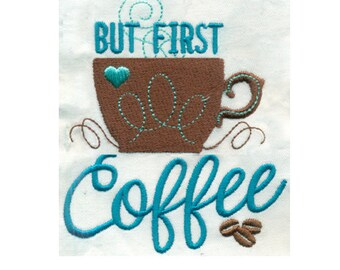 But First Coffee with Cup and Beans Embroidery Design - Instant Digital Download