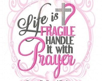 Life is Fragile Handle it with Prayer w/ Cross and Heart Machine Embroidery Design 5x7, Religious design, Christian Embroidery, Faith in God