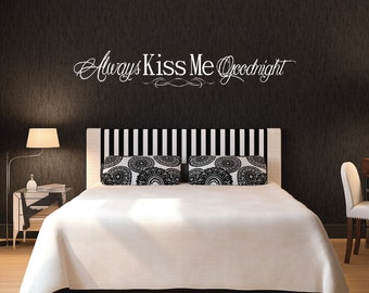 Always Kiss Me Goodnight Decal, Bedroom Wall Decal,Quote Wall Decal, SALE