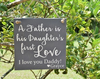 Personalized Father's Day Gift - A Father is his Daughter's First Love. Solid Wood, Hand Painted 1-sided Sign - Custom - Add ANY name!!