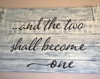 And The Two Shall Become One Pallet Barn Wood Sign