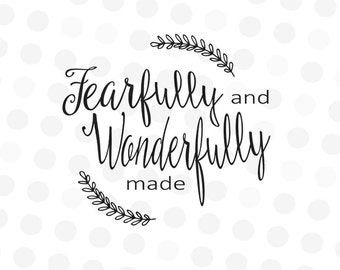 Fearfully and Wonderfully Made SVG - Wonderfully Made Svg - Baby Girl Svg - Christian Svg - Scripture SVG - Psalm 139 - Fearfully Made Svg