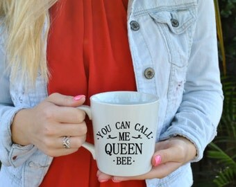 You Can Call Me Queen Bee Coffee Mug