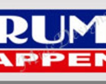 TRUMP HAPPENS