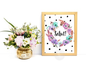 Salut, French Sayings, French Quote, Hello In French Quote, France Quote, Floral Wall Art, Floral Print, Art Print, Wall Decor, Home Decor