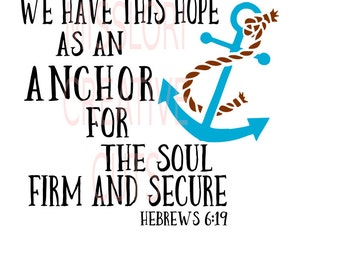 Hebrews 6:19 We have this hope as an anchor for our soul  SVG Cut file  Cricut explore file