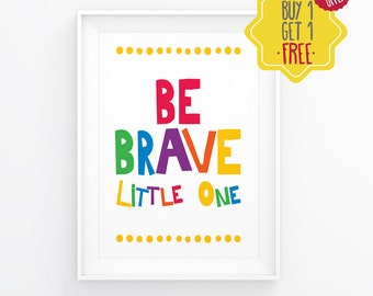 Be brave little one, Colorful wall art for kids, Be brave print, nursery quotes, cool posters, nursery art print, kids room prints, baby art