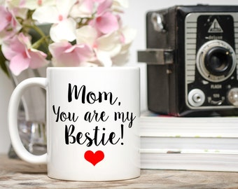 Mom You Are My Bestie Coffee Mug, Mother's Day Gift, Personalized Mom Gift, Mother Daughter Mug, Gifts for Mom, Mugs for Moms, Cups for Mom