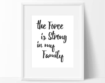 """Star wars quote """"the force is strong in my family"""""""