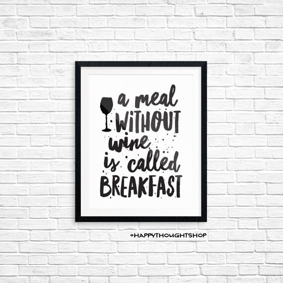 Printable Art, Kitchen Quote, A Meal Without Wine is Called Breakfast, Typography Quote Prints, Digital Download Print, Quote Printables