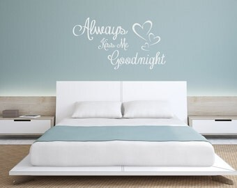 Always Kiss Me good night Quote Wall Decal Wall Decor Wall Vinyl Decal Sticker