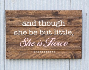 She is Fierce Sign, LARGE pallet sign, And though she be but little, Baby Shower Gift, Fierce Quote, Baby Girl Pink Nursery Decor Girls Room