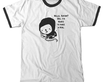 Ready to make a deal with Satan t-shirt, perfect for satanic cults or if you are having a rough day tee shirt