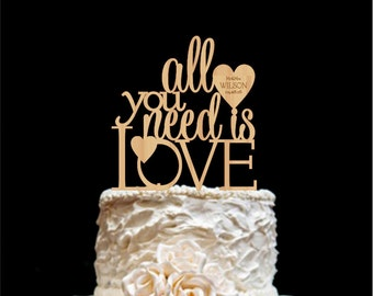 All You Need Is Love Wedding Cake Topper Custom Wedding Cake Topper